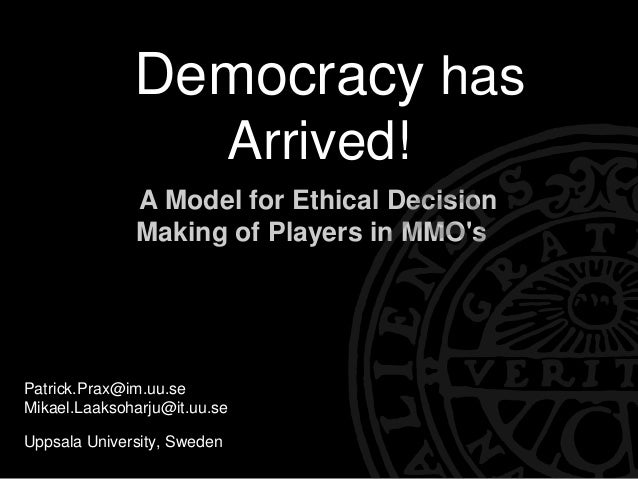 Democracy has                             Arrived!              A Model for Ethical Decision              Making of Player...