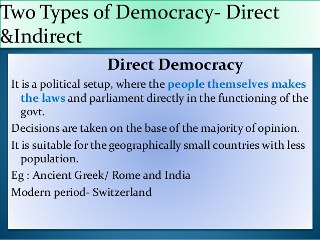is democracy suitable for india Democracy is a form of government in which people are governed by their own elected representatives democracy guarantees some basic rights and freedom for individuals and its voters these rights are known as fundamental rights india is the biggest democracy in the world, with a population of over one billion.