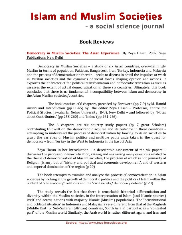 Book Reviews Democracy in Muslim Societies: The Asian Experience By Zoya Hasan, 2007, Sage Publications, New Delhi. Democr...