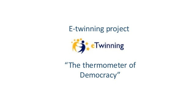 "E-twinning project ""The thermometer of Democracy"""