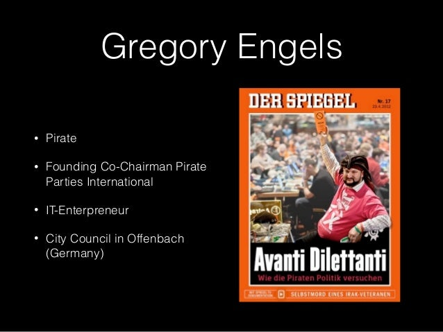 Gregory Engels  • Pirate  • Founding Co-Chairman Pirate  Parties International  • IT-Enterpreneur  • City Council in Offen...