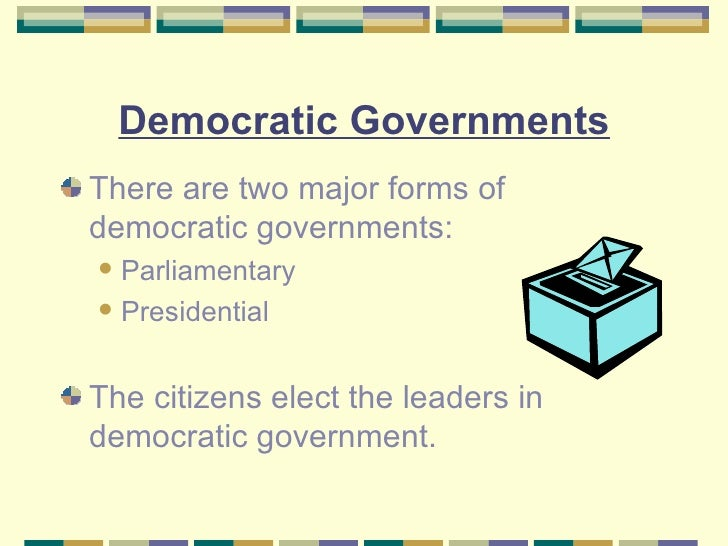 the five main forms of government Thanks to years of schooling under our collective belts, we know that democracy  is a form of government that has played a major role in modern history.