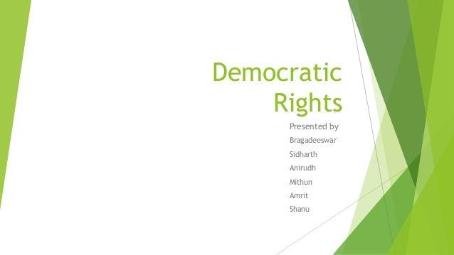Democratic Rights Presented by Bragadeeswar Sidharth Anirudh Mithun Amrit Shanu
