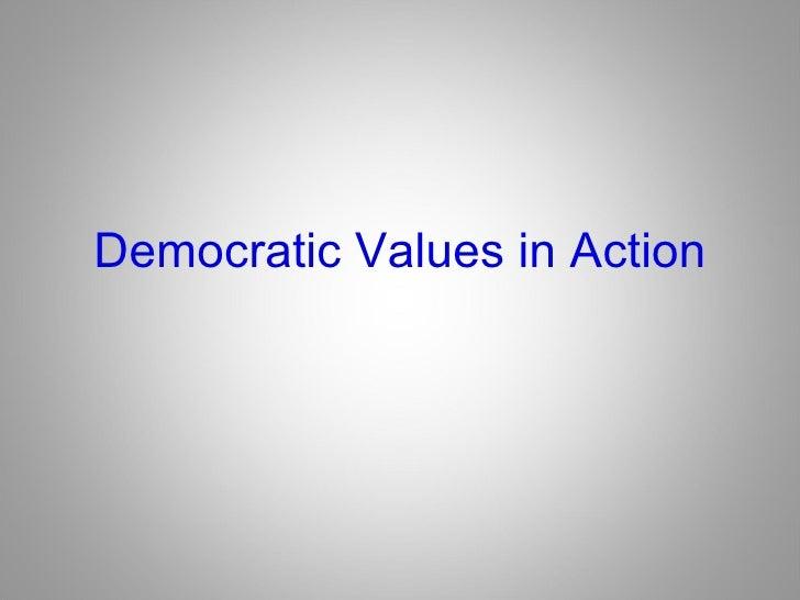 Democratic Values in Action