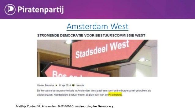 """• Startnotitie: • """"Het vertrouwen in politieke instituties en partijen kalft af • Bij GR2014 verkiezingen Amsterdam was de..."""