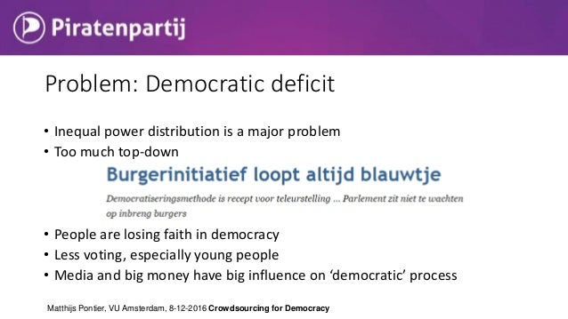 • Inequal power distribution is a major problem • Too much top-down • People are losing faith in democracy • Less voting, ...