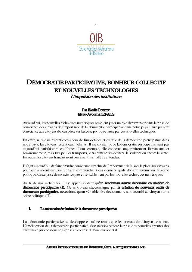 1 DÉMOCRATIE PARTICIPATIVE, BONHEUR COLLECTIF ET NOUVELLES TECHNOLOGIES L'impulsion des institutions Par Elodie Pourret El...