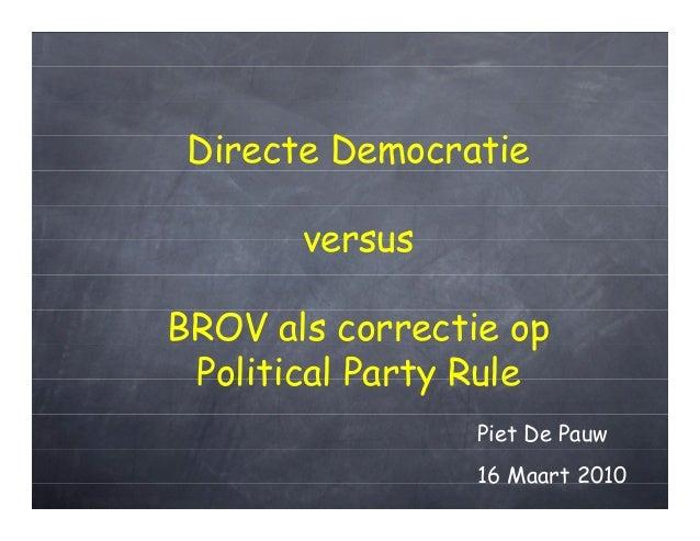 Directe Democratie       versusBROV als correctie op Political Party Rule                 Piet De Pauw                 16 ...