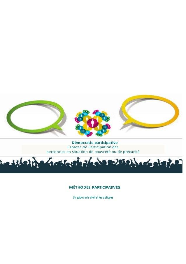 Démocratie participative  Espaces de Participation des  personnes en situation de pauvreté ou de précarité  MÉTHODES PARTI...
