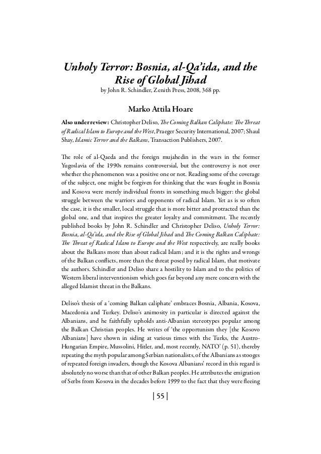 | 55 |Unholy Terror: Bosnia, al-Qa'ida, and theRise of Global Jihadby John R. Schindler, Zenith Press, 2008, 368 pp.Marko ...