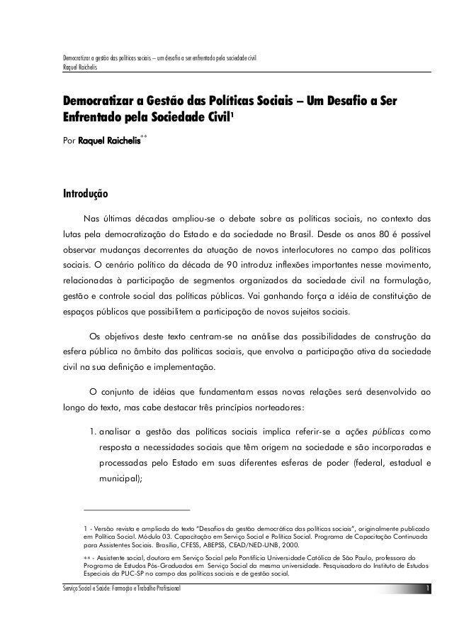 Democratizar a gestão das políticas sociais – um desafio a ser enfrentado pela sociedade civil Raquel Raichelis Serviço So...