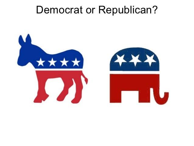 Democrat or Republican?