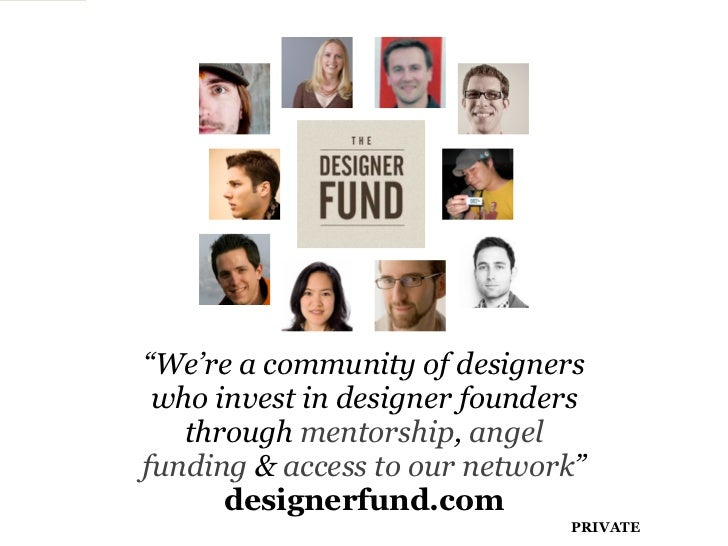 """""""We're a community of designers who invest in designer founders   through mentorship, angelfunding & access to our network..."""