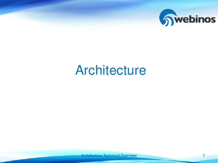 ArchitectureArchitecture Technical Overview   1