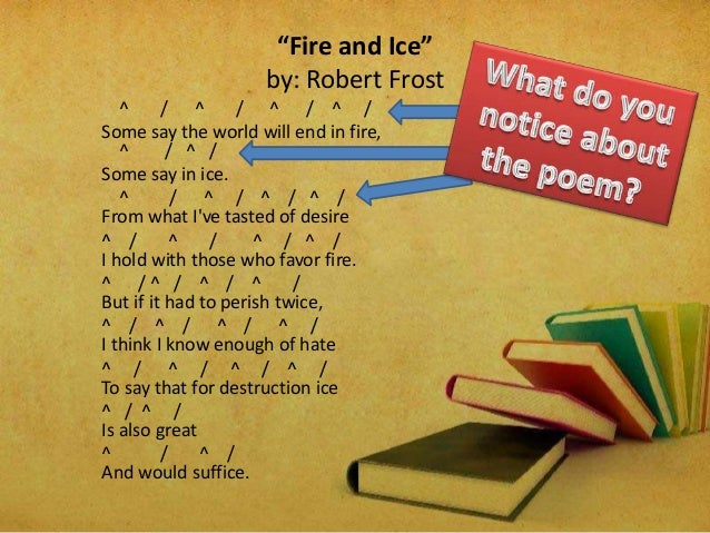 robert frosts fire and ice essay Fire and ice robert frost essay: in such case you will need to inform your writer complete my assignment properly to clarify better things you need.