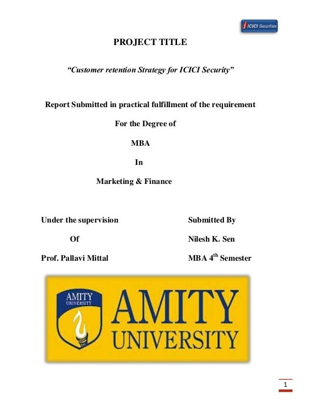 """1PROJECT TITLE""""Customer retention Strategy for ICICI Security""""Report Submitted in practical fulfillment of the requirement..."""