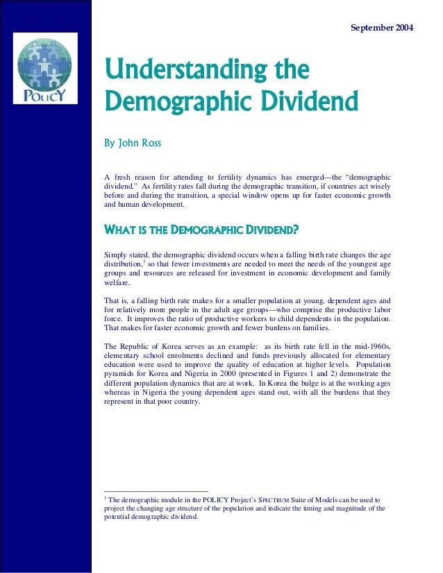 September 2004Understanding theDemographic DividendBy John RossA fresh reason for attending to fertility dynamics has emer...