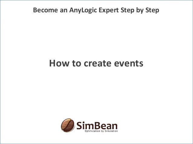 How to create events Become an AnyLogic Expert Step by Step