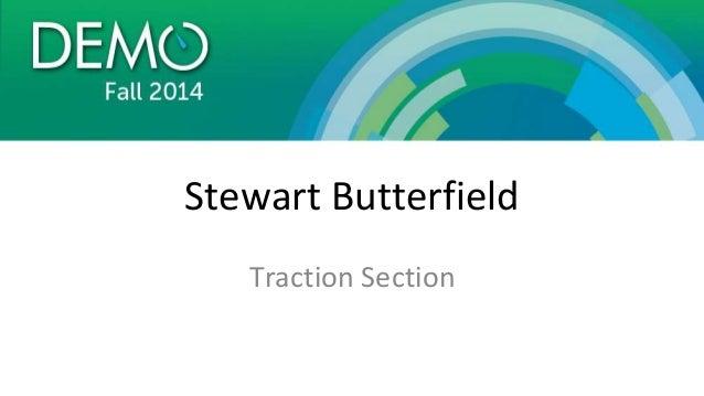 Slack Traction Session At DEMO Fall 2014 Slide 2