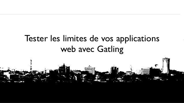 Tester les limites de vos applications          web avec Gatling