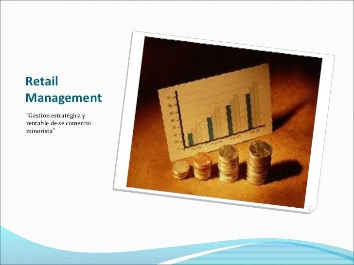 """RetailManagement""""Gestión estratégica yrentable de se comerciominorista"""""""