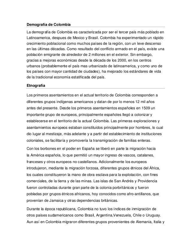 Demografía de Colombia La demografia de Colombia es caracterizada por ser el tercer país más poblado en Latinoamerica, des...