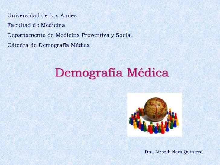 Universidad de Los Andes<br />Facultad de Medicina<br />Departamento de Medicina Preventiva y Social<br />Cátedra de Demog...