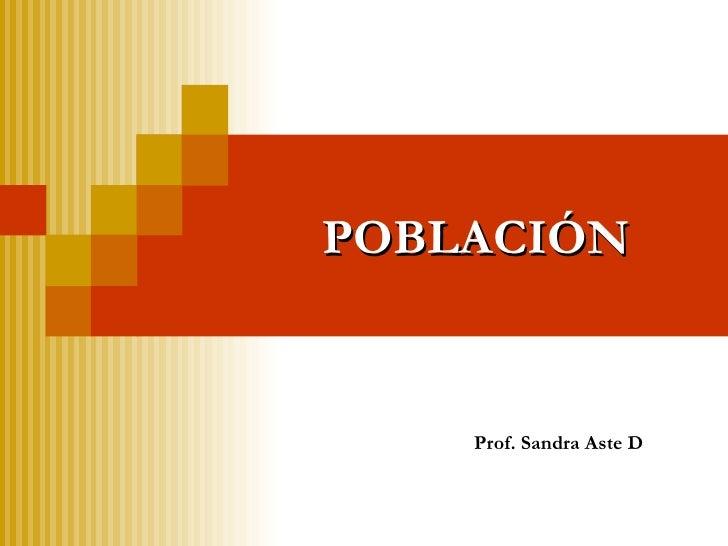 POBLACIÓN Prof. Sandra Aste D