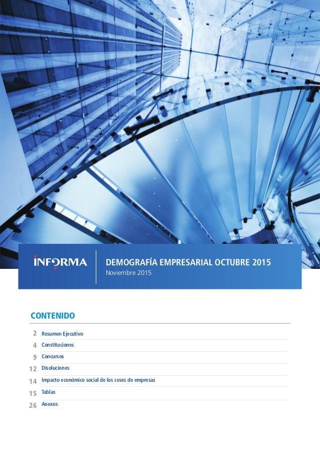 DEMOGRAFÍA EMPRESARIAL OCTUBRE 2015 Noviembre 2015 CONTENIDO Concursos Resumen Ejecutivo2 12 9 4 Disoluciones Impacto econ...
