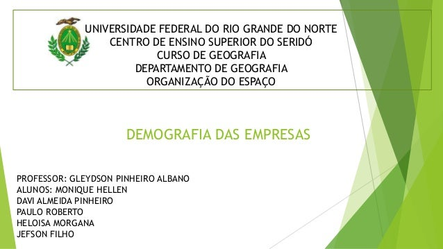 UNIVERSIDADE FEDERAL DO RIO GRANDE DO NORTE  CENTRO DE ENSINO SUPERIOR DO SERIDÓ  CURSO DE GEOGRAFIA  DEPARTAMENTO DE GEOG...