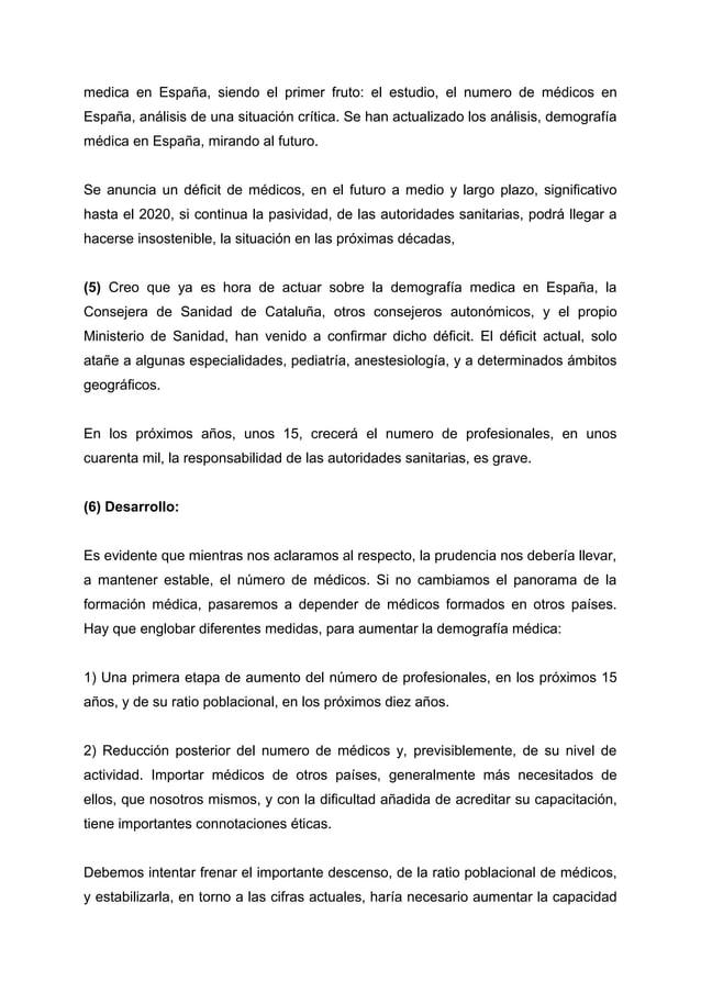 medica en España, siendo el primer fruto: el estudio, el numero de médicos en España, análisis de una situación crítica. S...