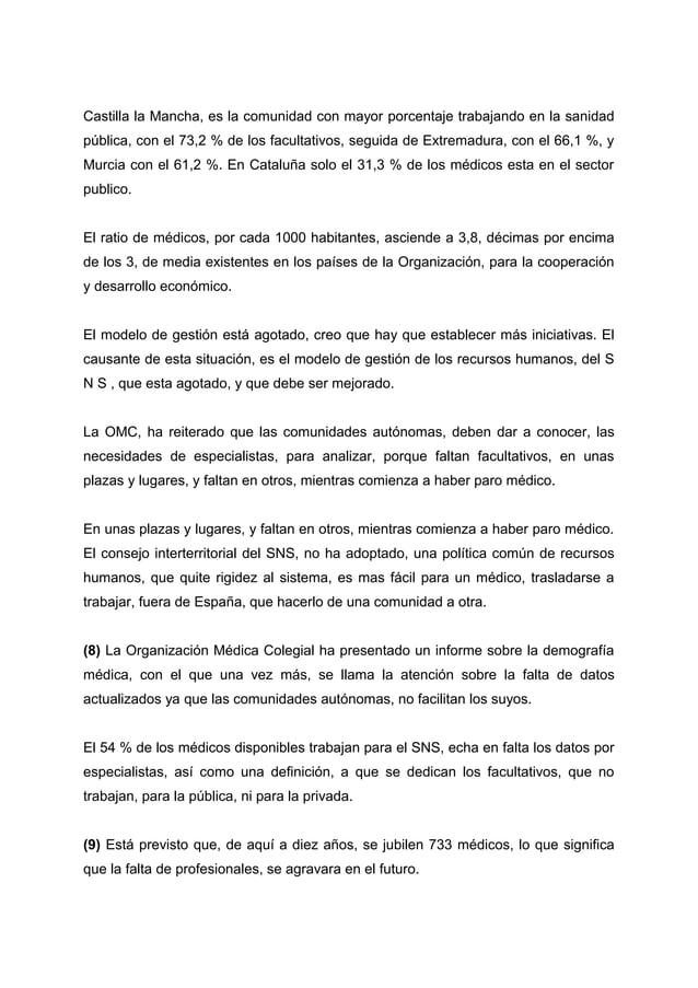 Castilla la Mancha, es la comunidad con mayor porcentaje trabajando en la sanidad pública, con el 73,2 % de los facultativ...