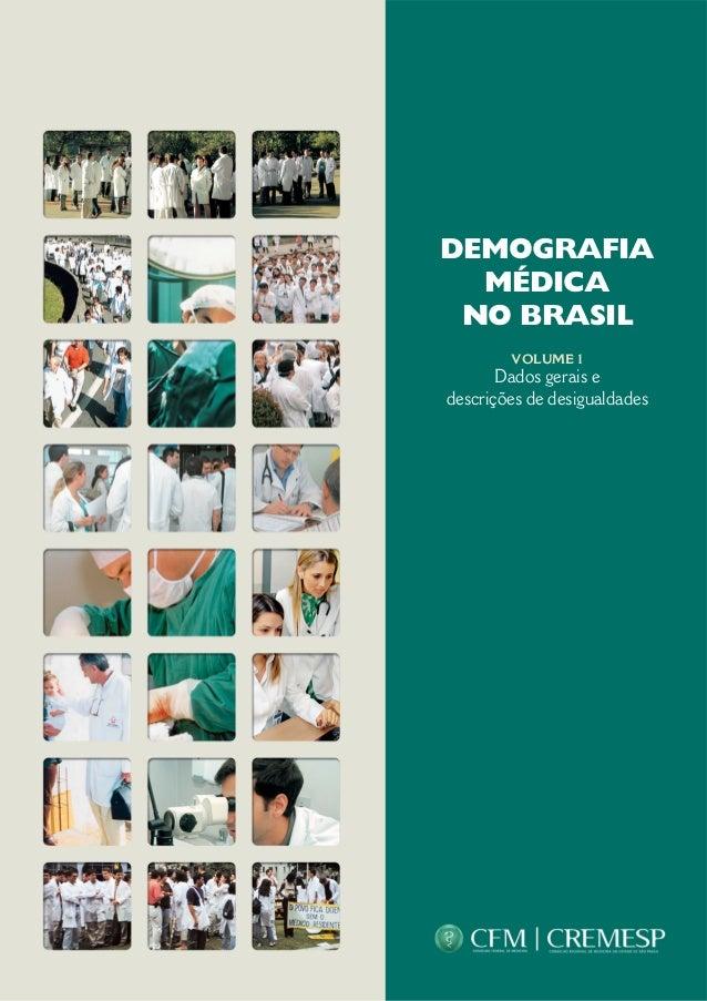 DEMOGRAFIA  MÉDICA  NO BRASIL  VOLUME 1  Dados gerais e  descrições de desigualdades