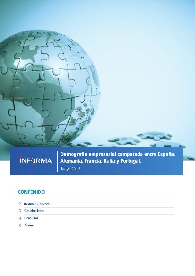 1EMPRESARIAL COMPARADA ENTRE ESPAÑA, ALEMANIA, FRANCIA, ITALIA Y PORTUGAL // MAYO 2016 CONTENIDO Constituciones 4 3 Demogr...