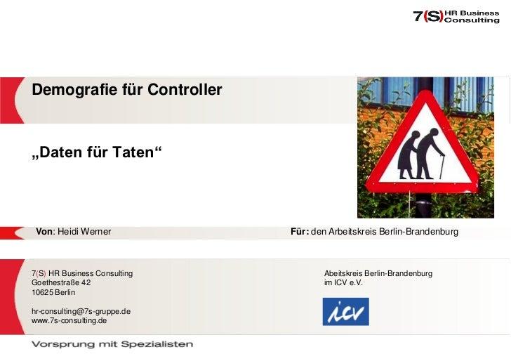 """Demografie für Controller""""Daten für Taten"""" Von: Heidi Werner            Für: den Arbeitskreis Berlin-Brandenburg7(S) HR Bu..."""
