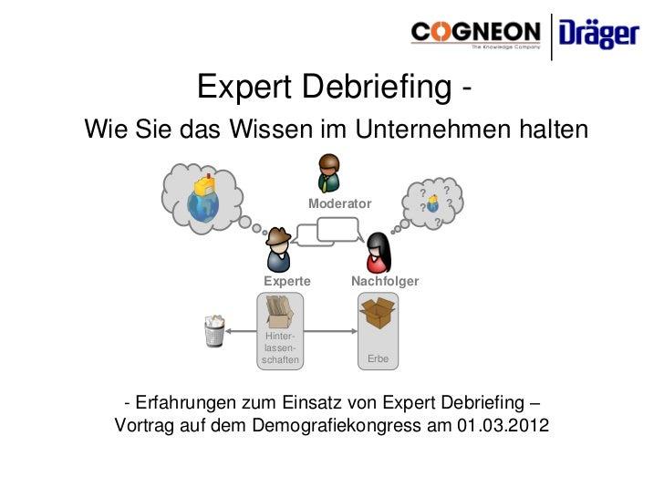 Expert Debriefing -Wie Sie das Wissen im Unternehmen halten                                                 ?       ?     ...
