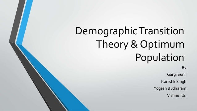 essay demographic transition theory In this essay, the terms family and household are used in  resort to demography  for the sake of reconciling a theory of stem-family formation behavior with such.