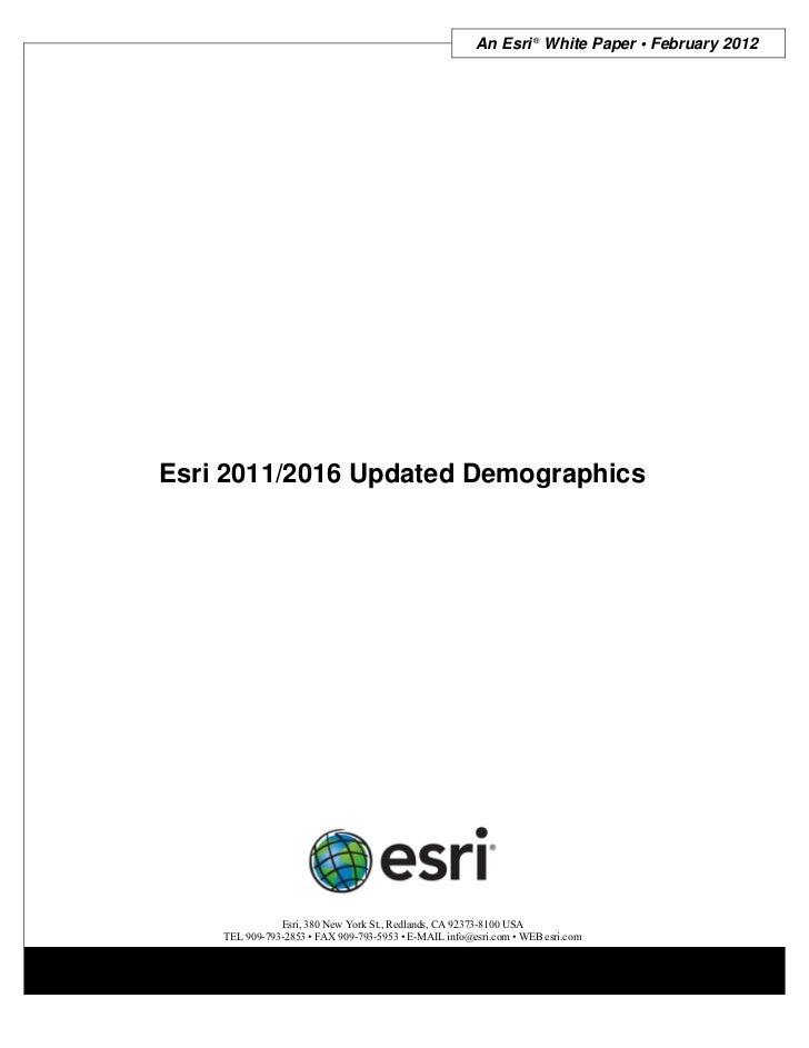 An Esri ® White Paper • February 2012Esri 2011/2016 Updated Demographics               Esri, 380 New York St., Redlands, C...