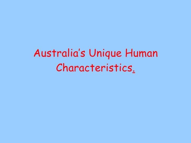 Australia's Unique Human Characteristics .