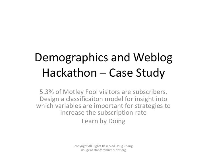 Demographics and Weblog Hackathon – Case Study 5.3% of Motley Fool visitors are subscribers. Design a classificaiton model...