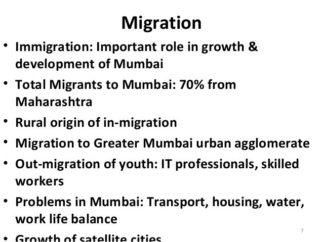 essay on migration in mumbai Urbanisation in india this article needs to be updated please update this article to reflect bombay (mumbai) saw large scale rural-urban migration in the 20th century mumbai accommodates 125 million people.