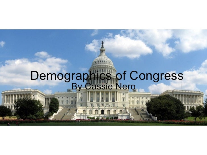 Demographics of Congress By Cassie Nero
