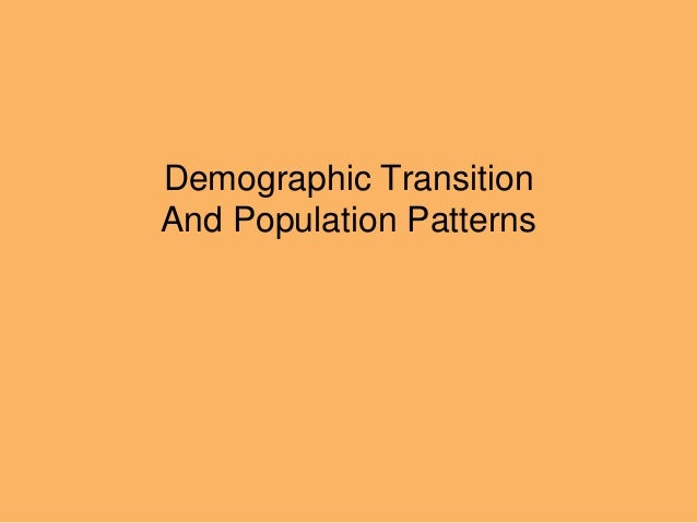 Demographic Transition And Population Patterns