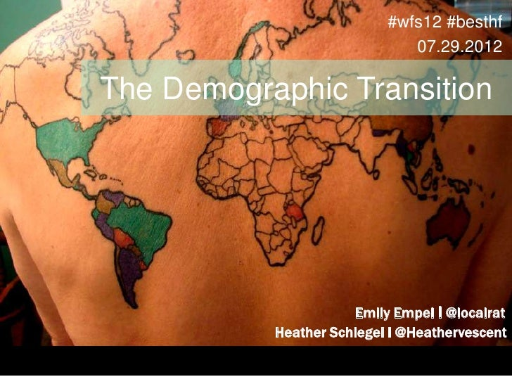 #wfs12 #besthf                              07.29.2012The Demographic Transition                      Emily Empel I @local...