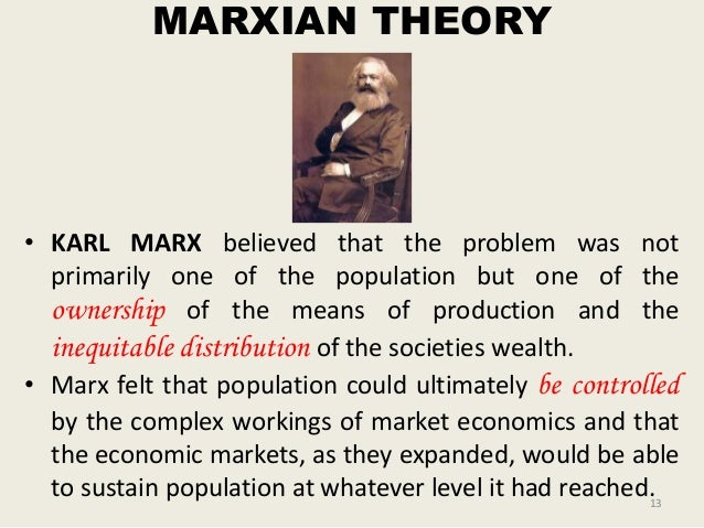 karl marx theory on overpopulation Karl marx still matters: what the modern left can learn from the philosopher  that it could adjust to overproduction and overpopulation and bad harvests and all.