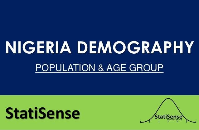 StatiSense NIGERIA DEMOGRAPHY POPULATION & AGE GROUP