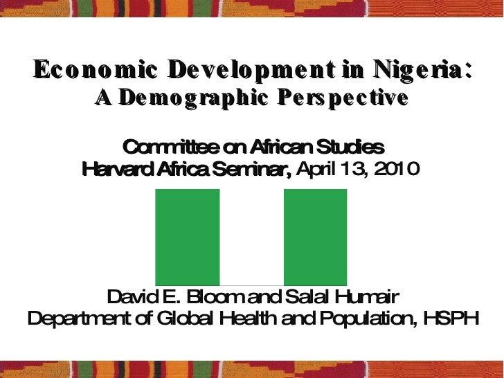 Economic Development in Nigeria: A Demographic Perspective Committee on African Studies Harvard Africa Seminar,  April 13,...