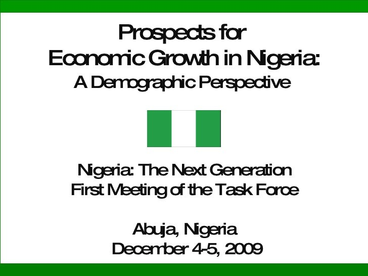 Prospects for  Economic Growth in Nigeria: A Demographic Perspective     Nigeria: The Next Generation First Meeting of the...
