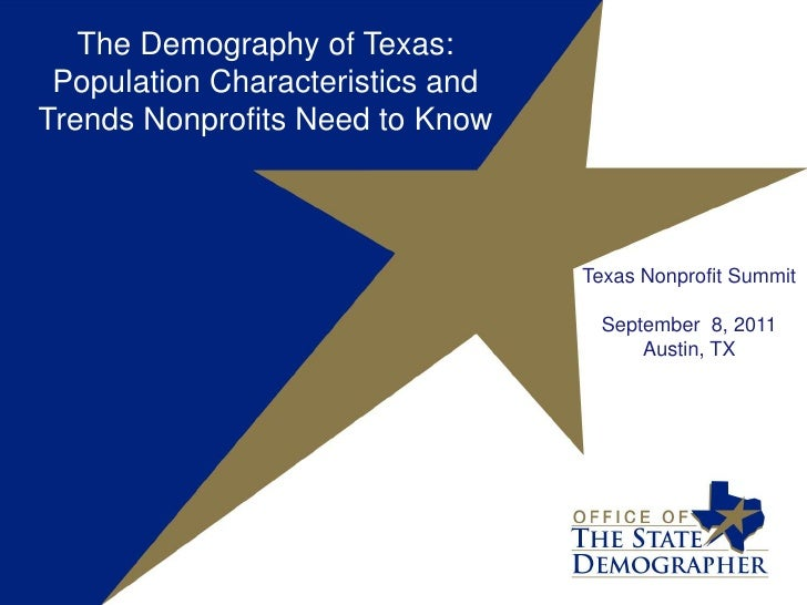 The Demography of Texas: Population Characteristics and Trends Nonprofits Need to Know<br />Texas Nonprofit Summit<br />Se...