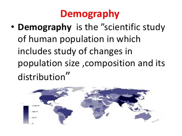 Demography - Statistical Study of Human Populations